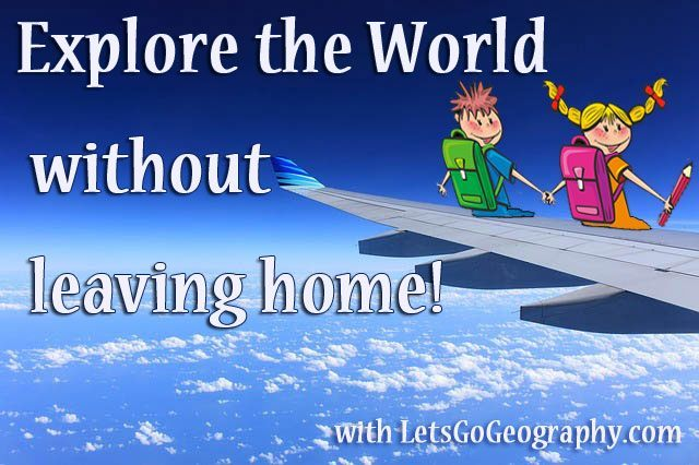 Hands-On Homeschool Geography Curriculum that Tours the World