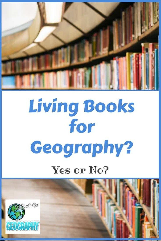 Living Books for Geography? Is it worth the trouble? Find out in this article from Let's Go Geography! Share with friends! #letsgogeography