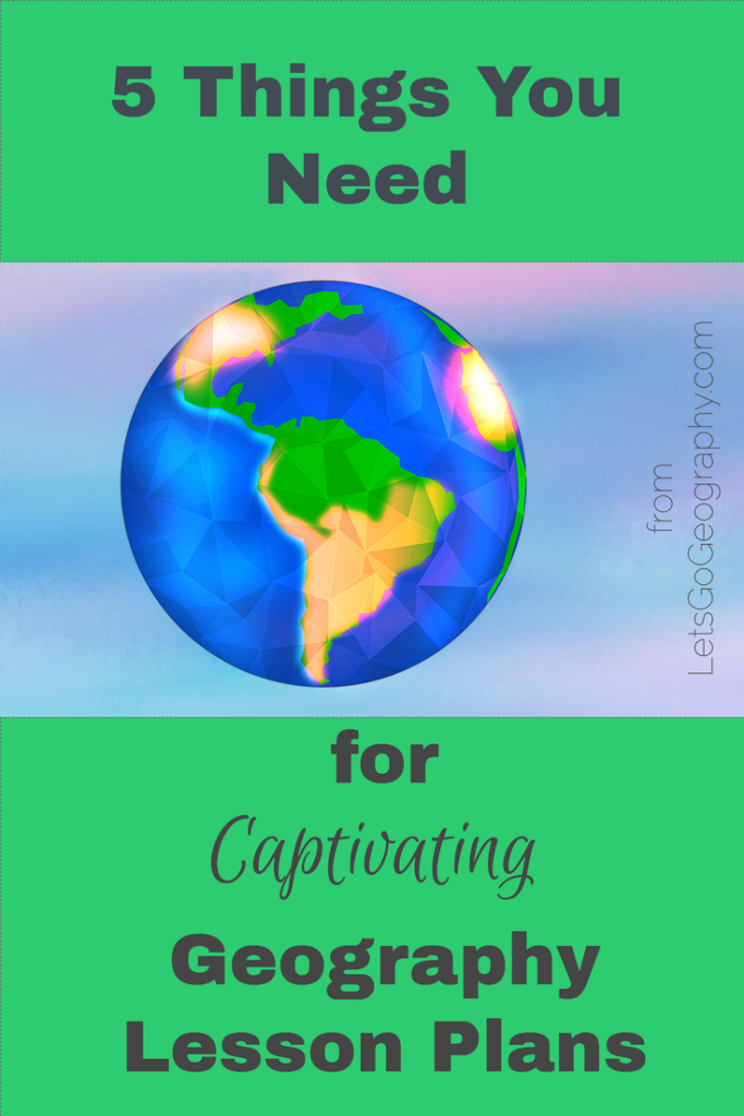 Let's Go knows Geography!! Read the 5 things you need for Captivating Geography Lesson Plans from the curriculum that knows. Great to know for teachers & homeschool moms. Share with friends! #geographylessonplans #homeschoolgeographylessonplans #geographyforkids #homeschoolgeography #makinggeographyfun #letsgogeography